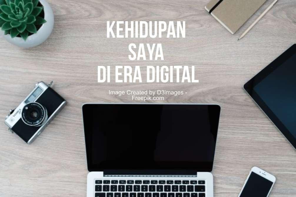 Kehidupan Saya di Era Digital