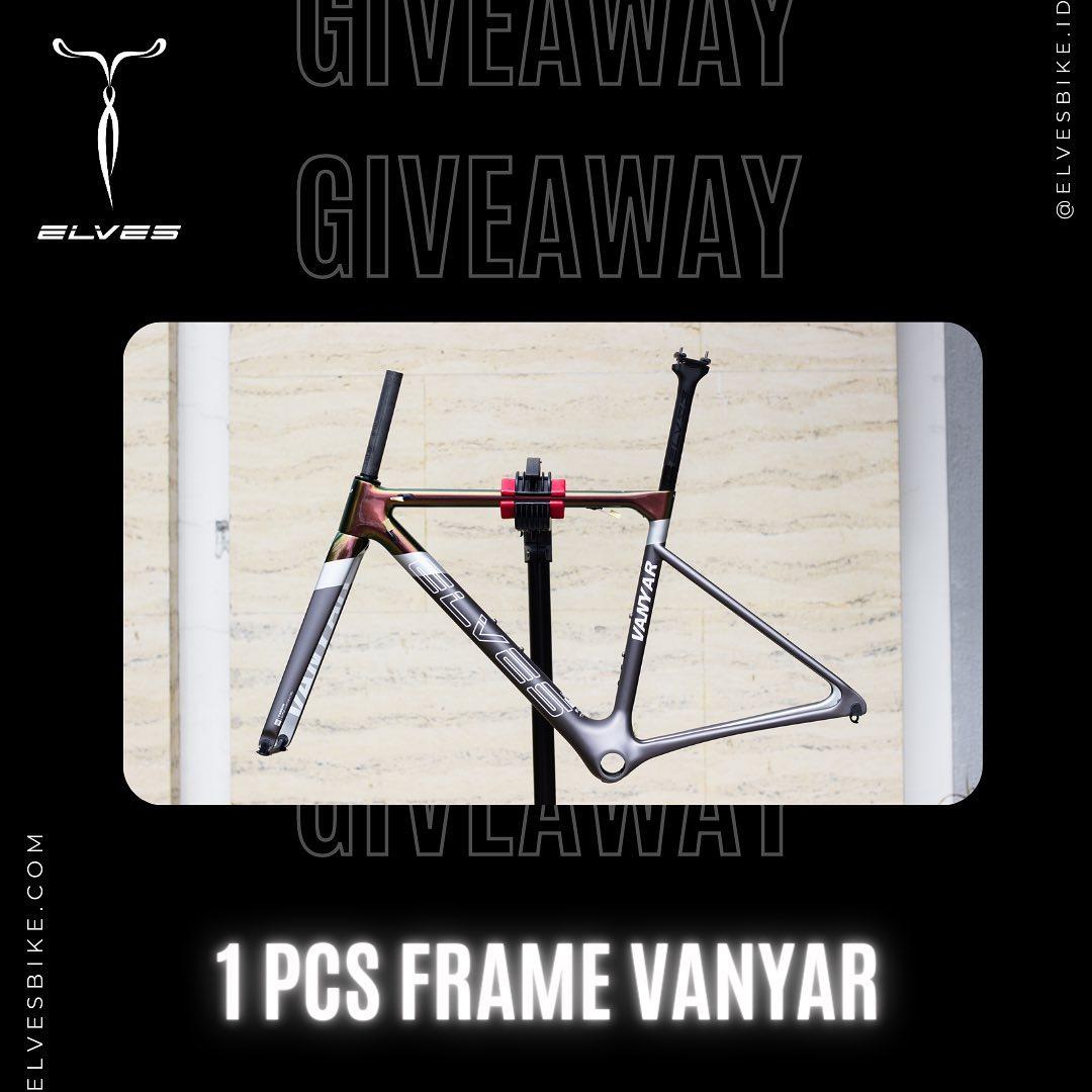 Giveaway dari Elves Bike Id Hadiah Utama Frame Elves Vanyar